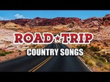 Best Classic Road Trip Country Songs Of All Time Greatest Country Music Hits For Road Trip 2018