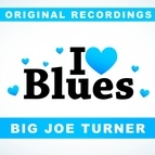 Big Joe Turner альбом I Love Blues