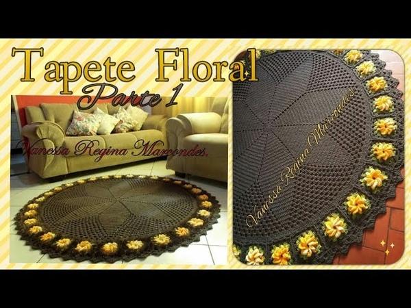 🌻Tapete Decore Floral em Croche parte 1 Por Vanessa Marcondes