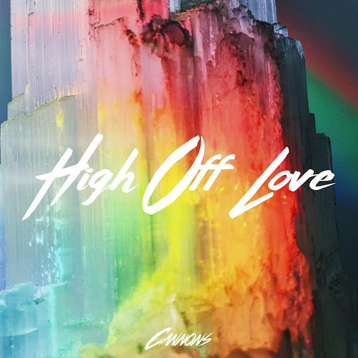 Cannons альбом High off Love
