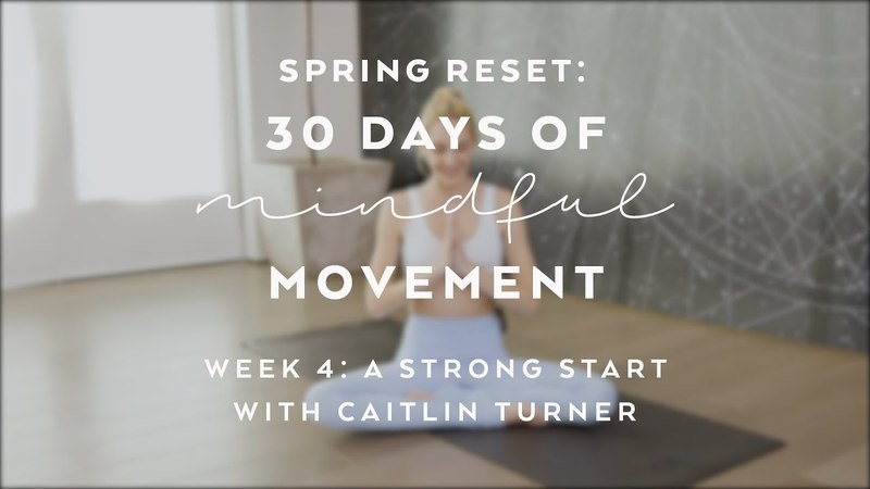 Day 27: Strong and Long with Caitlin Turner - Spring Reset: 30 Days of Mindful Movement