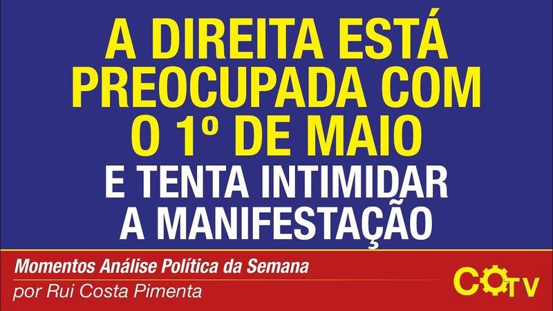 A direita está preocupada com o 1º de maio e tenta intimidar a manifestação