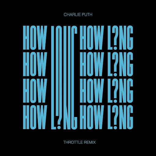 Charlie Puth альбом How Long (Throttle Remix)