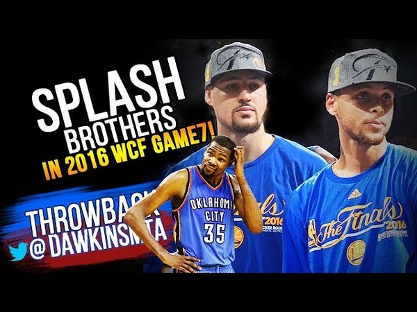 SPLASH Brothers Full Highlights 2016 WCF Game 7 Golden State Warriors vs OKC - EPiC 57 Pts Combined!