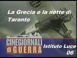 CINEGIORNALI DI GUERRA 06 - La Grecia e la notte di Taranto 1940.11 ISTITUTO LUCE