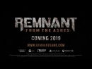 Remnant  From the Ashes - Trailer  Трейлер