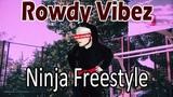 Rowdy Vibez - Ninja Freestyle