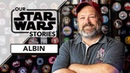 Albin Johnson and the Power of Fandom   Our Star Wars Stories