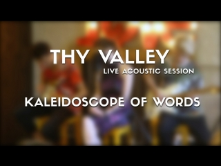 Thy Valley - Kaleidoscope of Words (Live in the Noot Cafe)