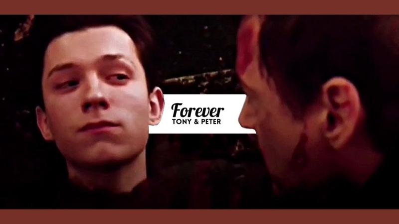 Tony stark peter parker   forever [ IW SPOILERS ]