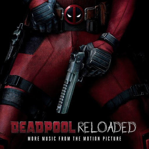 Junkie XL альбом Deadpool Reloaded (More Music from the Motion Picture)