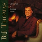 B.J. Thomas альбом Christmas Is Coming Home