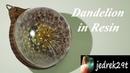 DIY. Dandelion in ResinDmuchawiec w Żywicy