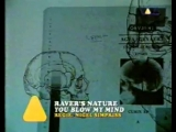 Raver's Nature - You Blow My Mind (HQ) 1997