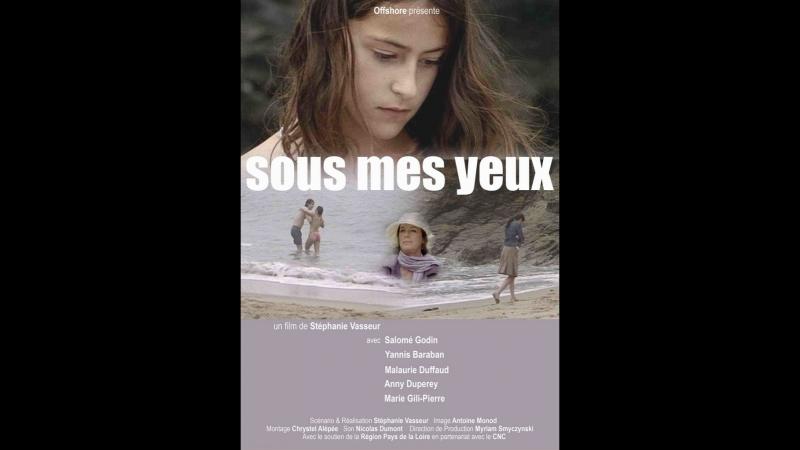 На моих глазах \ Sous mes yeux (2007) Франция