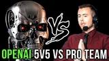 OpenAI First Real Test vs HUMAN Team, 5v5 vs Pro Team, 99.95 Best Players Dota 2