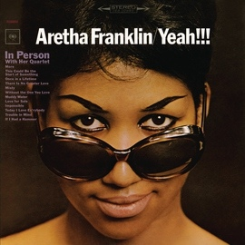 Aretha Franklin альбом Yeah!!! (Expanded Edition)
