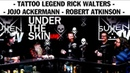 Under The Skin Live | Episode 2 with Rick Walter, Jojo Ackermann and Robert Atkinson