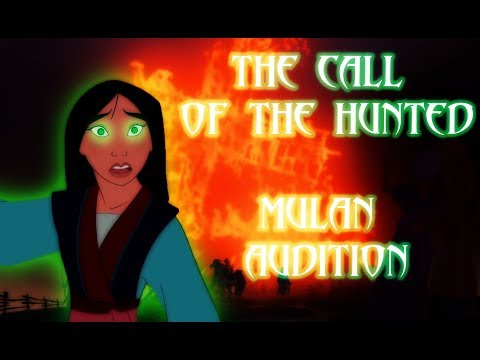 ☩ The Call of the Hunted ☩ Mulan Audition (RE-UPLOAD)