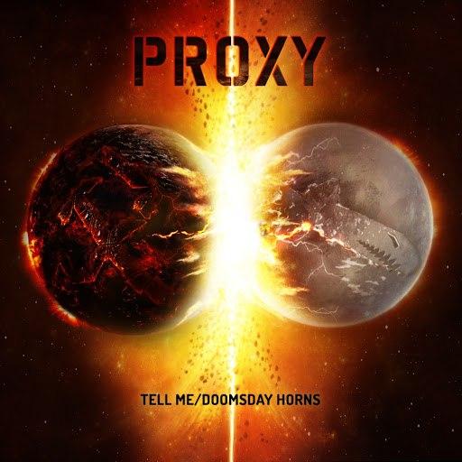 Proxy альбом Tell Me / Doomsday Horns
