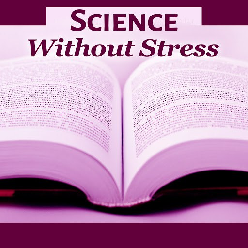 Deep Focus альбом Science Without Stress – Calm Science, Essence, Fast Learning, Fast Study