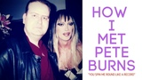 HOW I MET PETE BURNS OF DEAD OR ALIVE-YOU SPIN ME ROUND LIKE A RECORD