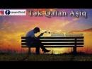 Kenan Akberov - Tek Qalan Asiq 2018 (Şeir)