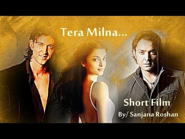 Tera Milna - Short Film   Hrithik Roshan   Bobby Deol   Aishwarya Rai   Sonu Nigam