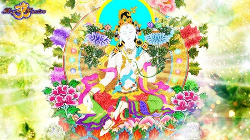 WHITE TARA MANTRA, GIVES THE HEALTH AND LONGEVITY.