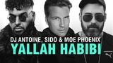DJ Antoine, Sido &amp Moe Phoenix - Yallah Habibi (Official Audio)