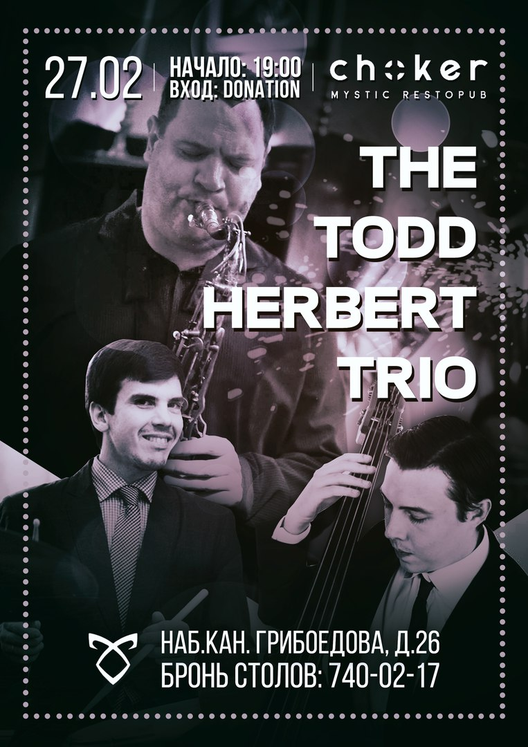 27.02 The Todd Herbert Trio в клубе Choker