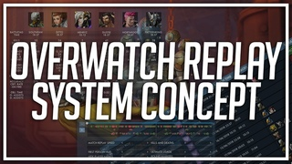 Overwatch Replay System Concept