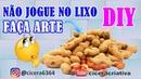 DIY Como reciclar casca de amendoim IDEIA CRIATIVA COM CASCA DE AMENDOIM CICERA CRIATIVA