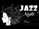 Night of Smooth Jazz Relaxing Background Chill Out Music PIANO Jazz for Studying Sleep Work