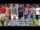 7 Pemain Bintang yang Sempat Ditolak Banyak Klub Saat Masih Muda