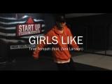 Start UpTinie Tempah - Girls Like (feat. Zara Larsson)Choreographer by Dima Alenchikov
