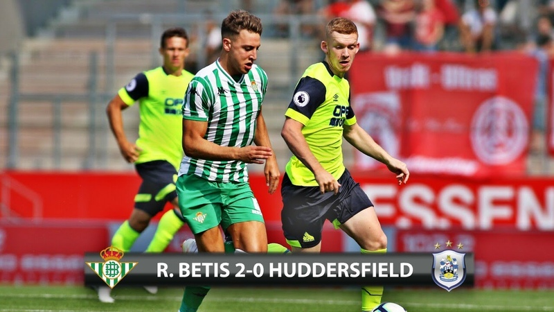 Real Betis 2 0 Huddersfield Amistoso Internacional 21 07 2018 Relato Español