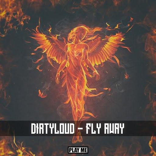 Dirtyloud альбом Fly Away