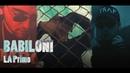 BABILONI - LA Primo (Official Video)