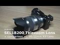 Sony Tele Zoom SEL18200 vs. Kit Lens SELP1650 an Alpha 6000 | 18-200 mm F3.5-6.3 OSS, E-Mount APS-C
