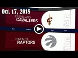 2018.10.17 NBA DAILY RECAP CLE @ TOR