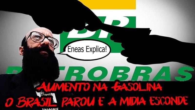 Aumento na Gasolina o Brasil parou e a mídia esconde!