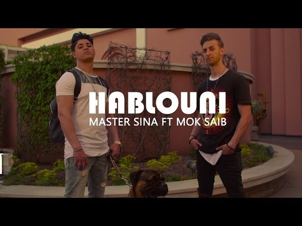 Master Sina ft. Mok Saib - Hablouni (Prod Dj Souhil)