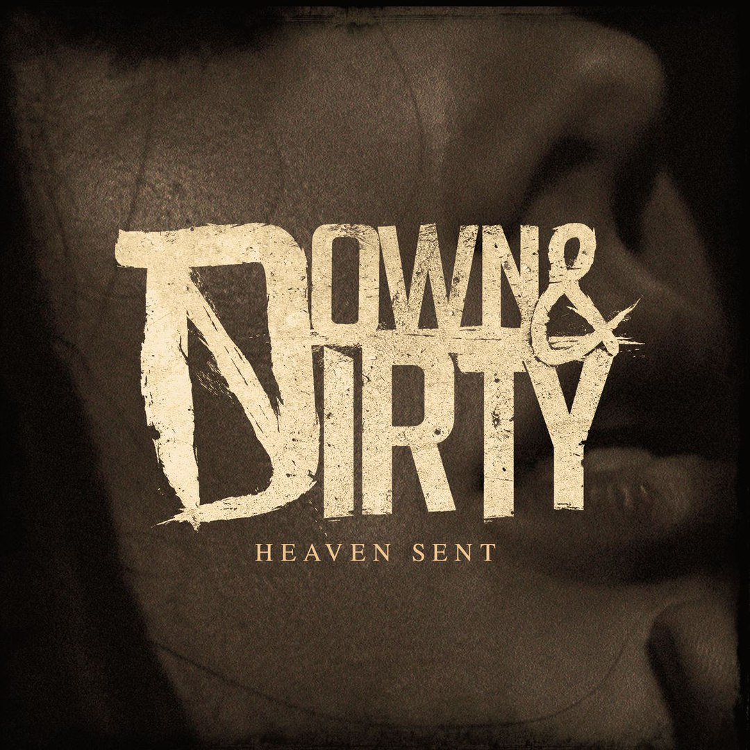 Down & Dirty - Heaven Sent [Unofficial EP] (2018)