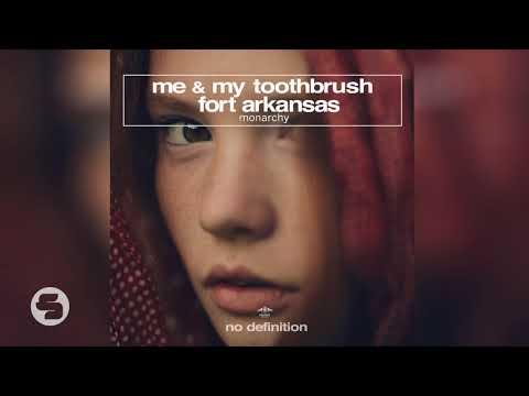 Me My Toothbrush Fort Arkansas Monarchy TEASER