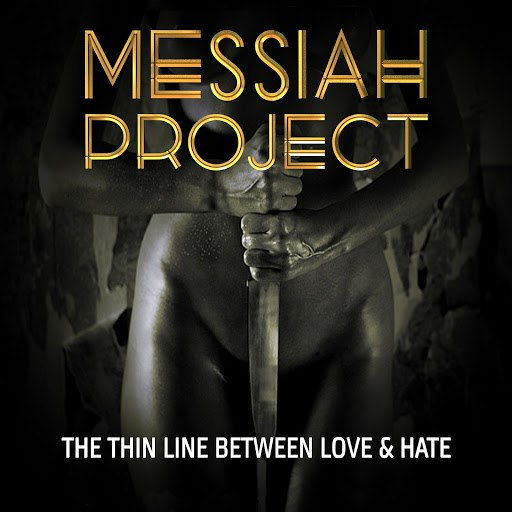 Messiah Project альбом The Thin Line Between Love and Hate