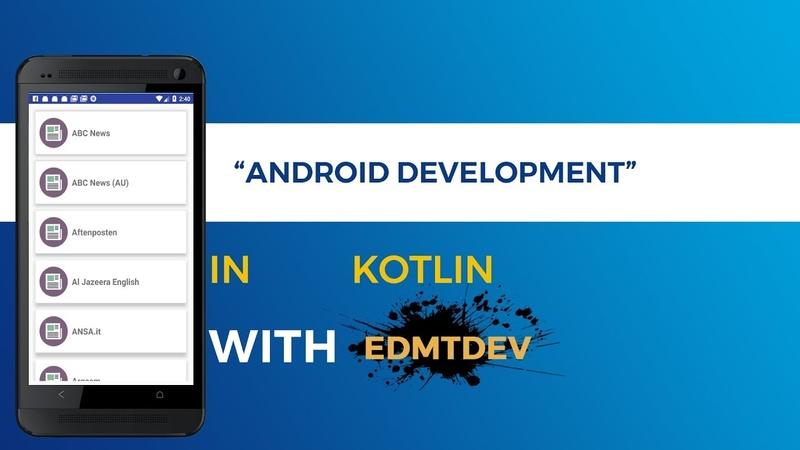 Kotlin Android Tutorial - News Reader Apps Part 1 Load News source
