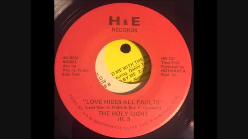 The holy light jrs - love hides all faults - florida deep gospel soul