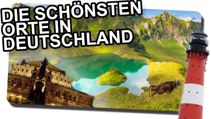 Da müsst ihr hin! Die schönsten Orte Deutschlands