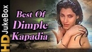 Best Of Dimple Kapadia Songs   Bollywood Superhit Songs Jukebox   Evergreen Hindi Songs Collection